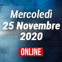 Mercoledì 25 Novembre 2020